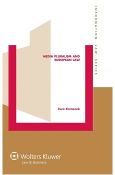 Media Pluralism and European Law - Ewa Komorek