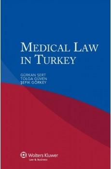 Medical Law in Turkey - Gürkan Sert, Tolga Güven, Sefik Görkey