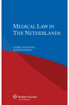 Medical Law in the Netherlands - André Den Exter, Martin Buijsen
