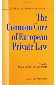 The Common Core of European Private Law, Essays on the Project - Mauro Bussani, Ugo Mattei