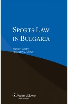Sports Law in Bulgaria - Boris E. Kolev, T. Z. Simov