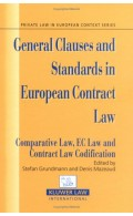 General Clauses and Standards In European Contract Law. Comparative Law, EC Law and Contract Law Codification