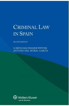 Criminal Law in Spain - 2nd edition - Lorena Bachmaier Winter, Antonio del Moral Garcia