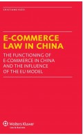 E-Commerce Law in China. The Functioning of E-Commerce in China and the Influence of the EU Model