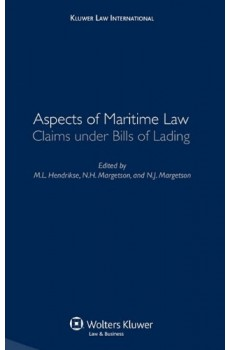 Aspects of Maritime Law: Claims under Bills of Lading - M.L Hendrikse, N.H Margetson, N.J Margetson