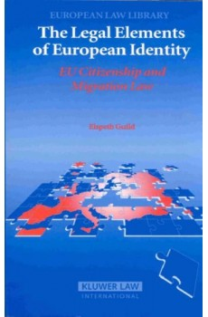 Legal Elements of European Identity: EU Citizenship and Migration Law - Elspeth Guild