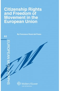 Citizenship Rights and Freedom of Movement in the European Union - Francesco Rossi dal Pozzo