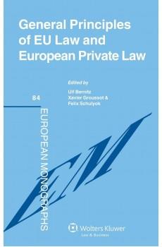 General Principles of EU Law and European Private Law - Ulf Bernitz, Xavier Groussot, Felix Schulyok