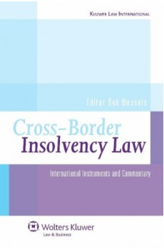 Cross Border Insolvency Law: International Instruments Commentary - Bob Wessels