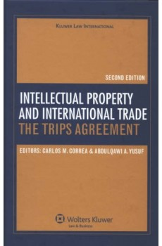 Intellectual Property And International Trade: Trips Agreement, Second Edition - Abdulqawi A. Yusuf, Carlos M. Correa