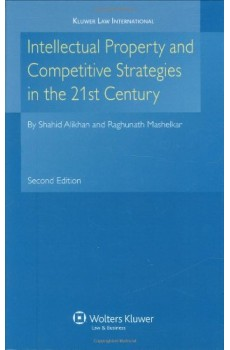 Intellectual Property and Competitive Strategies in 21st Century 2nd edition - Shahid Alikhan, R. A. Mashelkar