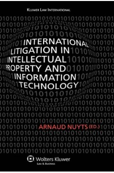 International Litigation in Intellectual Property and Information Technology - Arnaud Nuyts