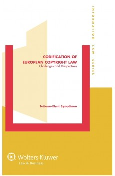 Codification of European Copyright Law. Challenges and Perspectives - Tatiana Synodinou