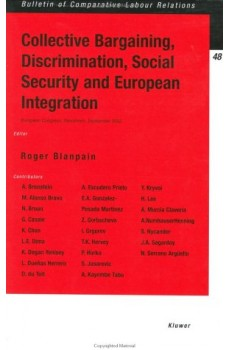Collective Bargaining, Discrimination, Social Security and European Integration - Roger Blanpain