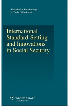 International Standard - Setting and Innovations in Social Security - Ulrich Becker, Frans Pennings, Tineke Dijkhoff