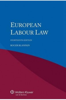 European Labour Law - 14th Revised Edition - Roger Blanpain