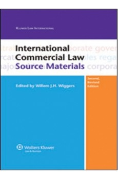 INTERNATIONAL COMMERCIAL LAW, SOURCE MATERIALS 2ND EDITION - Willem J.H. Wiggers