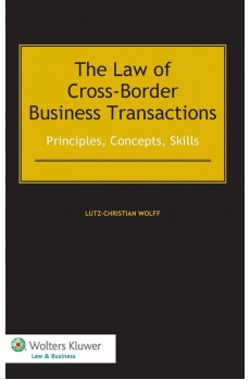 The Law of Cross-Border Business Transactions. Principles, Concepts, Skills - Lutz-Christian Wolff