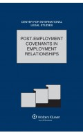 Comparative Law Yearbook of International Business Volume 35a, 2014. Post-Employment Covenants in Employment Relationships