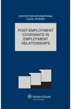 Comparative Law Yearbook of International Business Volume 35a, 2014. Post-Employment Covenants in Employment Relationships - Dennis Campbell