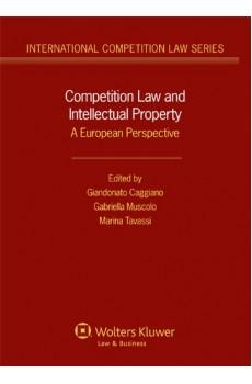 Competition Law and Intellectual Property. The European Perspective - Giandonato Caggiano, Gabriella Muscolo, Marina Tavassi