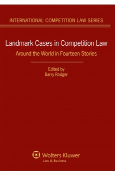 Landmark Cases in Competition Law. Around the World in Fourteen Stories - Barry Rodger