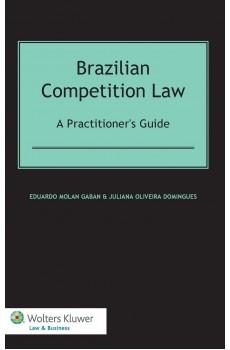 Brazilian Competition Law. A Practitioner's Guide - Eduardo Molan Gaban, Juliana Oliveira Domingues