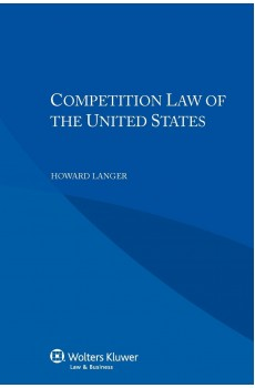 Competition Law of the United States - Howard Langer, Roger Blanpain, Michele Colucci