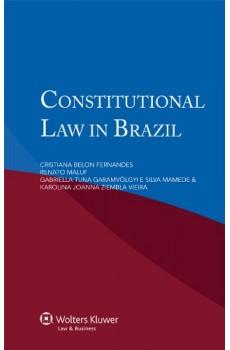 Constitutional Law in Brazil - C B Fernandes, R Maluf, G T Garamvölgyi, S Namede, K J Z Vieira
