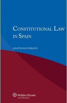 Constitutional Law in Spain - Agustín Ruiz Robledo