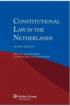 Constitutional Law of the Netherlands - 2nd edition - Paul Bovend'Eert, Constantijn A.J.M. Kortmann