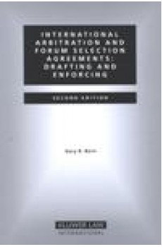 International Arbitration and Forum Selection Agreements: Drafting and Enforcing - 4th Edition - Gary B. Born