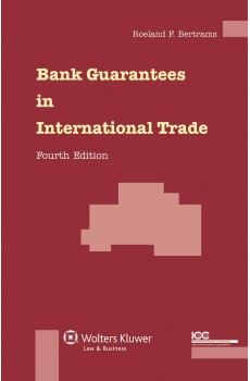 Bank Guarantees in International Trade - 4th Revised Edition - Roeland I.V.F. Bertrams