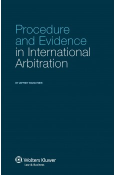 Procedure and Evidence in International Arbitration - Jeffrey Waincymer