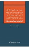 Unification and Harmonization of International Commercial Law. Interaction or Deharmonization?