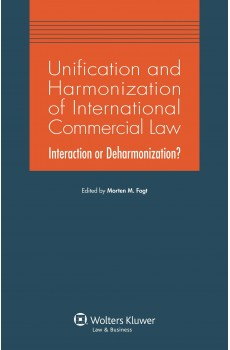 Unification and Harmonization of International Commercial Law. Interaction or Deharmonization? - Morten Fogt