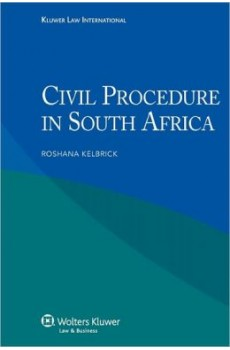 Civil Procedure in South Africa - 2nd edition - R. Keilbrick