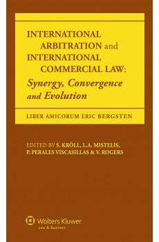 International Arbitration and  International Commercial Law: Synergy Convergence and Evolution -  Stefan Kröll, Loukas A. Mistelis