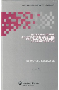 International Arbitration and the Permanent Court of Arbitration - Manuel Indlekofer